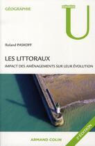Couverture du livre « Les littoraux ; impact des aménagements sur leur évolution (3e édition) » de Roland Paskoff aux éditions Armand Colin