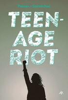 Couverture du livre « Teenage riot » de Eric Pessan et Olivier De Solminihac aux éditions Ecole Des Loisirs