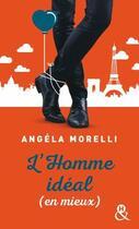 Couverture du livre « L'homme idéal (en mieux) » de Angela Morelli aux éditions Harlequin