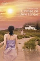 Couverture du livre « L'invitée de Belle Rivière » de Molly O'Keefe aux éditions Harlequin
