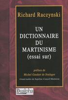 Couverture du livre « Un dictionnaire du Martinisme (essai sur) » de Richard Raczynski aux éditions Dualpha