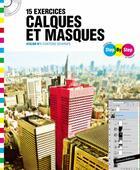 Couverture du livre « 25 exercices pour calques et masques » de Antoine Defarges aux éditions Oracom