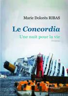 Couverture du livre « Le Concordia ; une nuit pour la vie » de Marie Dolores Ribas aux éditions Melibee