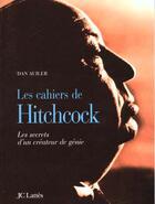 Couverture du livre « Les Cahiers D'Alfred Hitchcock » de Dan Auiler aux éditions Lattes