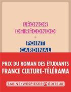 Couverture du livre « Point cardinal » de Léonor De Récondo aux éditions Sabine Wespieser