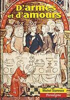 Couverture du livre « D'armes et d'amours ; études de litterature arthurienne » de Michel Stanesco aux éditions Paradigme