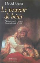 Couverture du livre « Pouvoir De Benir » de David Saada aux éditions Bibliophane-daniel Radford