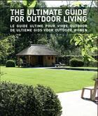 Couverture du livre « The ultimate guide for outdoor living » de Collectif aux éditions Beta-plus