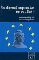 Couverture du livre « Une citoyenneté européenne dans tous ses «états» » de Philippe Icard et Juliette Olivier aux éditions Pu De Dijon