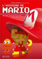 Couverture du livre « L'histoire de Mario, 1981-1991 ; l'ascension d'une icône, entre mythes et réalite » de William Audureau aux éditions Pix'n Love