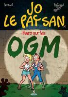 Couverture du livre « Jo le paysan t.4 ; haro sur les OGM » de Collectif aux éditions Editions Du Coprin