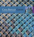 Couverture du livre « Casa Batlló ; Gaudí » de Juan-Jose Lahuerta et Pere Vivas et Ricard Pla aux éditions Triangle Postals