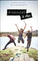 Couverture du livre « Alabaster & moi » de E. Lockhart aux éditions Hachette Romans