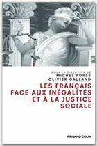 Couverture du livre « Les français face aux inégalités et à la justice sociale » de Michel Forse et Olivier Galland aux éditions Armand Colin