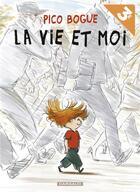 Couverture du livre « Pico bogue - t01 - pico bogue - la vie et moi (ope ete 2018) » de Dominique Roques aux éditions Dargaud
