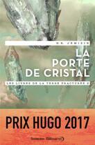 Couverture du livre « Les livres de la terre fracturée T.2 ; la porte de cristal » de N. K. Jemisin aux éditions J'ai Lu