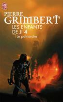 Couverture du livre « Les enfants de Ji T.4 ; le patriarche » de Pierre Grimbert aux éditions J'ai Lu