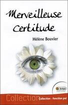 Couverture du livre « Merveilleuse certitude » de Helene Bouvier aux éditions Temps Present