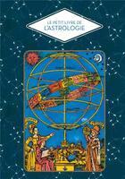 Couverture du livre « Le petit livre de l'astrologie » de Fabienne Tanti aux éditions Papier Cadeau