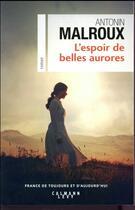 Couverture du livre « L'espoir de belles aurores » de Antonin Malroux aux éditions Calmann-levy