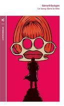 Couverture du livre « Le sang dans la tête » de Gerard Guegan aux éditions Table Ronde