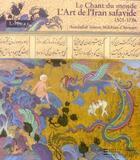 Couverture du livre « Le chant du monde ; l'Iran safavide (1501-1736) » de Assadullah Souren Me aux éditions Somogy