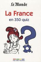 Couverture du livre « La France en 350 quiz » de Collectif aux éditions Rue Des Ecoles
