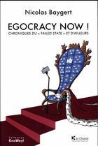Couverture du livre « Egocracy now ! chroniques du