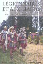 Couverture du livre « Legionnaires et auxiliaires du haut-empire romain » de Francois Gilbert aux éditions Errance