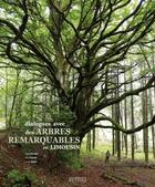 Couverture du livre « Dialogues avec des arbres remarquables en Limousin » de Cecile Aurejac et Alain Freytet et Fabrice Watel aux éditions Les Ardents Editeurs