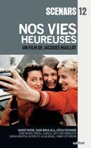 Couverture du livre « Nos vies heureuses ; scénario du film » de Jacques Maillot et Eric Veniard aux éditions Lettmotif