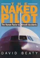Couverture du livre « The Naked Pilot » de Beaty David aux éditions Crowood Press Digital
