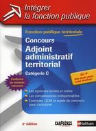 Couverture du livre « Concours adjoint territorial ; catégorie C ; intégrer la fonction publique » de Tuccinardi/Bon/Pioz aux éditions Nathan