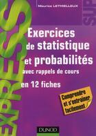 Couverture du livre « Exercices de statistique et probabilités ; avec rappels de cours en 12 fiches » de Maurice Lethielleux aux éditions Dunod