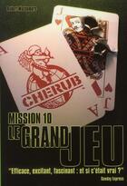 Couverture du livre « Cherub ; mission 10 ; le grand jeu » de Robert Muchamore aux éditions Casterman