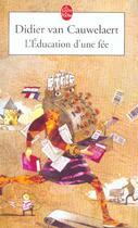 Couverture du livre « L'éducation d'une fée » de Didier Van Cauwelaert aux éditions Lgf