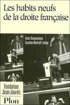 Couverture du livre « Les habits neufs de la droite française » de Alain Bergounioux et Caroline Werkoff-Leloup aux éditions Plon