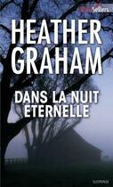 Couverture du livre « Dans la nuit éternelle » de Heather Graham aux éditions Harlequin