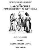 Couverture du livre « Dictionnaire raisonné de l'architecture française du XIe au XVIe siècle t.6 » de Viollet Le Duc aux éditions Books On Demand