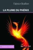 Couverture du livre « La plume du phénix » de Fabrice Braillon aux éditions Reverbere