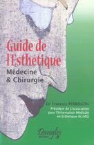 Couverture du livre « Guide de l'esthetique » de Francois Perrogon aux éditions Dangles
