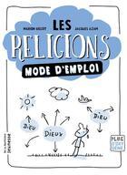 Couverture du livre « Les religions mode d'emploi » de Jacques Azam et Marion Gillot aux éditions La Martiniere Jeunesse