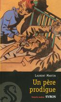 Couverture du livre « Un père prodigue » de Laurent Martin aux éditions Syros