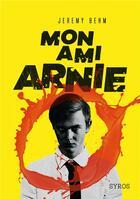 Couverture du livre « Mon ami Arnie » de Jeremy Behm aux éditions Syros