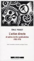 Couverture du livre « L'action directe et autres écrits syndicaliste (1903-1910) » de Emile Pouget et Miguel Chueca aux éditions Agone