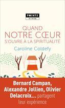 Couverture du livre « Quand notre coeur s'ouvre à la spiritualité » de Caroline Coldefy aux éditions Points