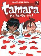 Couverture du livre « Tamara T.7 ; ma première fois ! » de Zidrou et Christian Darasse et Bosse aux éditions Dupuis