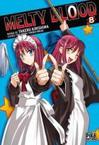 Couverture du livre « Melty blood t.8 » de Takeru Kirishima et Type-Moon aux éditions Pika