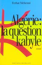Couverture du livre « Algerie la question kabyle » de Ferhat Mehenni aux éditions Michalon