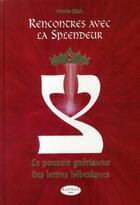 Couverture du livre « Rencontres Avec La Splendeur - 3eme Ed. » de Marie Elia aux éditions Altess
